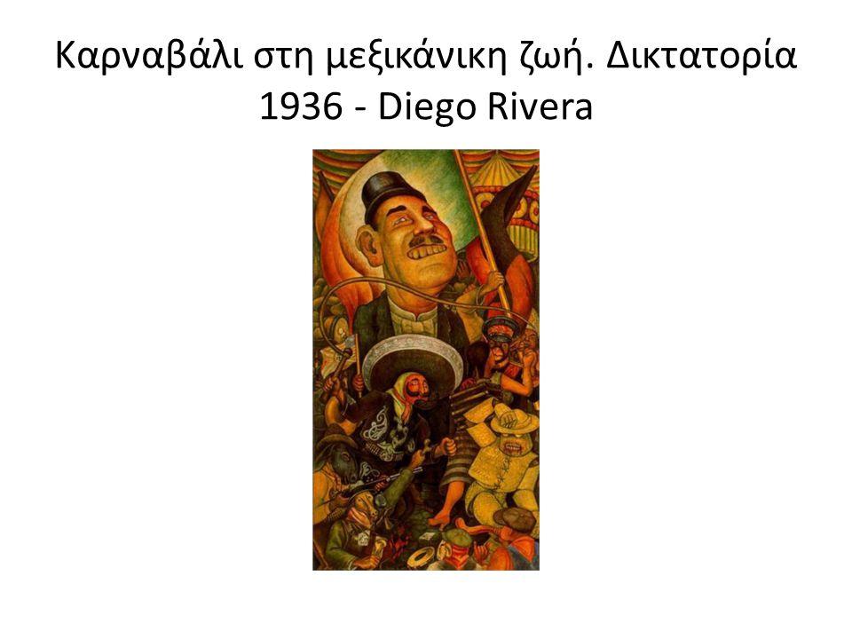 Καρναβάλι στη μεξικάνικη ζωή. Δικτατορία 1936 - Diego Rivera