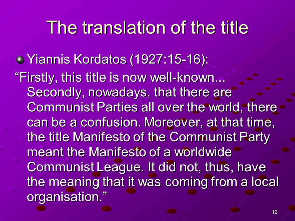 12 The translation of the title Yiannis Kordatos (1927:15-16): Firstly, this title is now well-known...