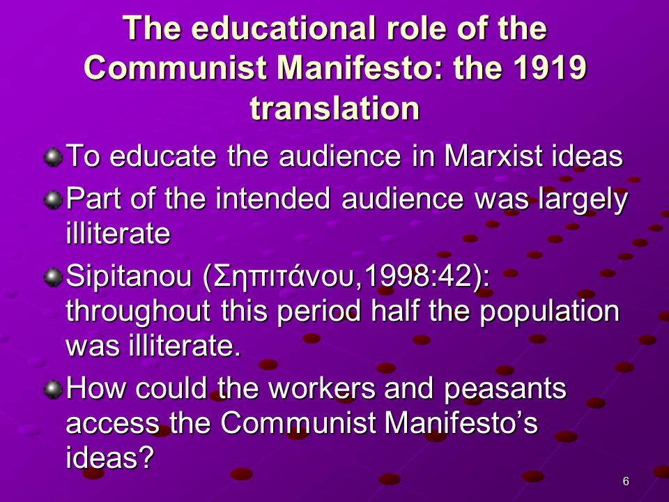 7 Institutionally organised efforts for education in Marxism despite illiteracy: Party meetings - communal reading (Chartier, 1992) of the Communist Manifesto Public reading: established social practice Translational choice: potential audience participation in the text Addition of verbs in the first person, plural (20 instances in TT/8 in ST – 13 additions)
