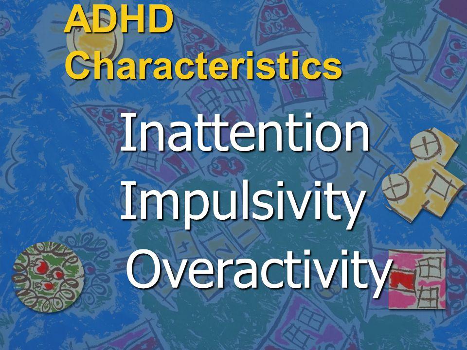 Υποτύποι ADHD Υποτύποι ADHD Τα παιδιά με ΔΕΠ-Υ τυπικά επιδεικνύουν συμπεριφορά ταξινομημένη σε δυο κύριες κατηγορίες: φτωχή συγκράτηση προσοχής και υπερκινητικότητα- παρορμητικότητα.
