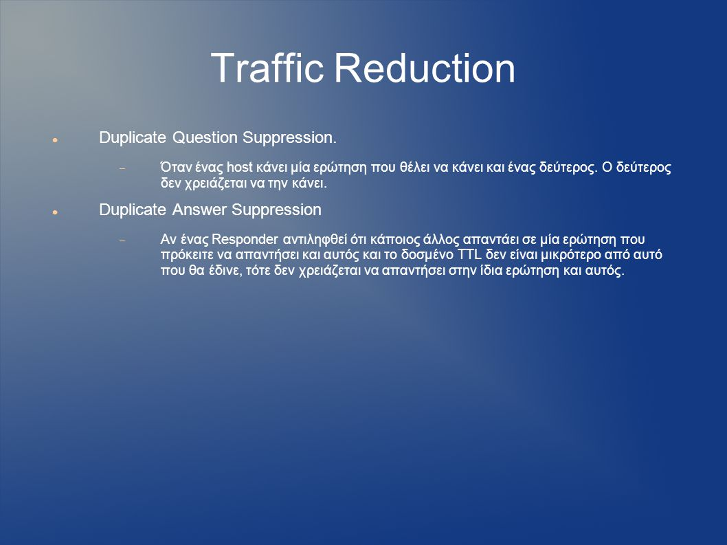 Traffic Reduction Duplicate Question Suppression.
