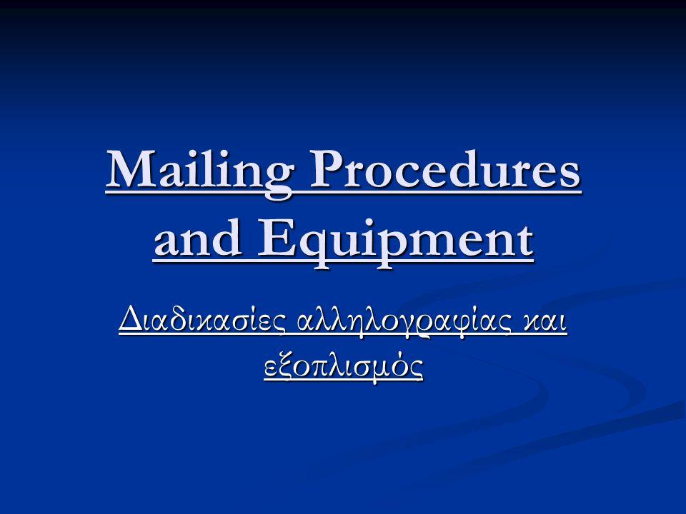 Mailing Procedures and Equipment Διαδικασίες αλληλογραφίας και εξοπλισμός