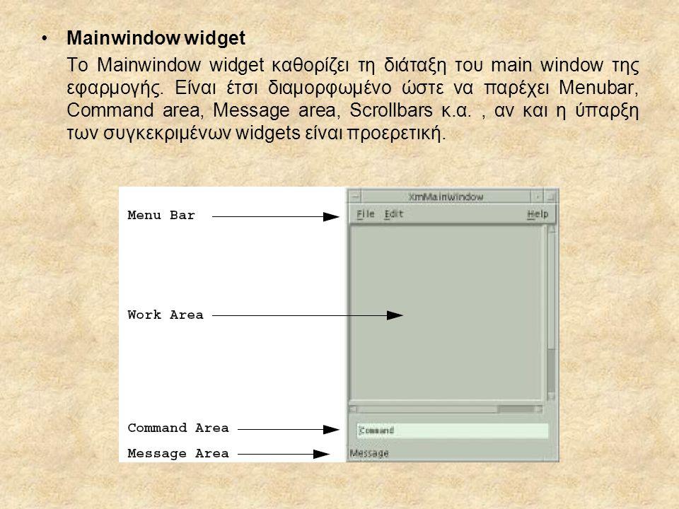 Mainwindow widget To Mainwindow widget καθορίζει τη διάταξη του main window της εφαρμογής. Είναι έτσι διαμορφωμένο ώστε να παρέχει Menubar, Command ar