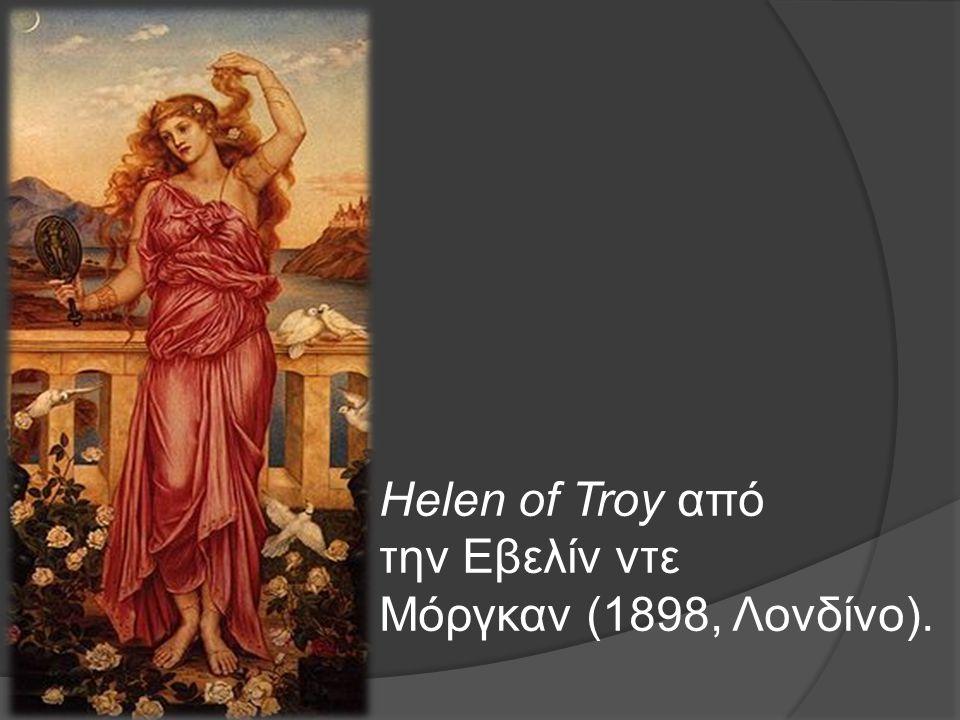 Helen of Troy από την Εβελίν ντε Μόργκαν (1898, Λονδίνο).
