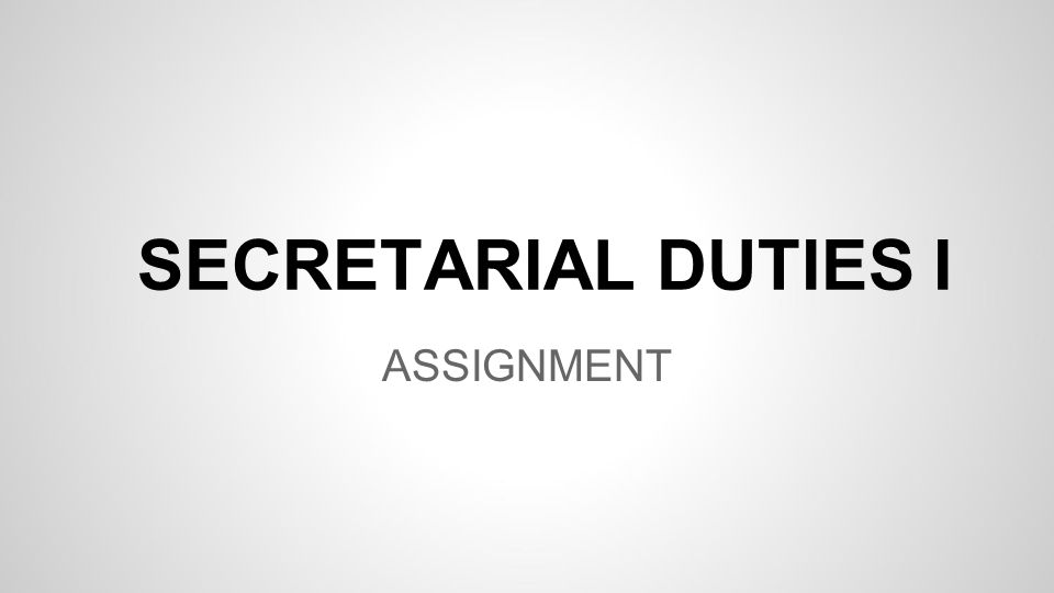 SECRETARIAL DUTIES I ASSIGNMENT