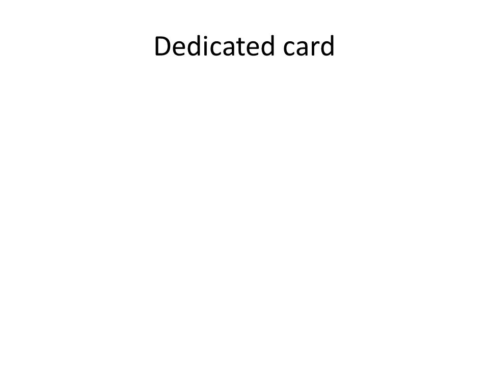 Dedicated card