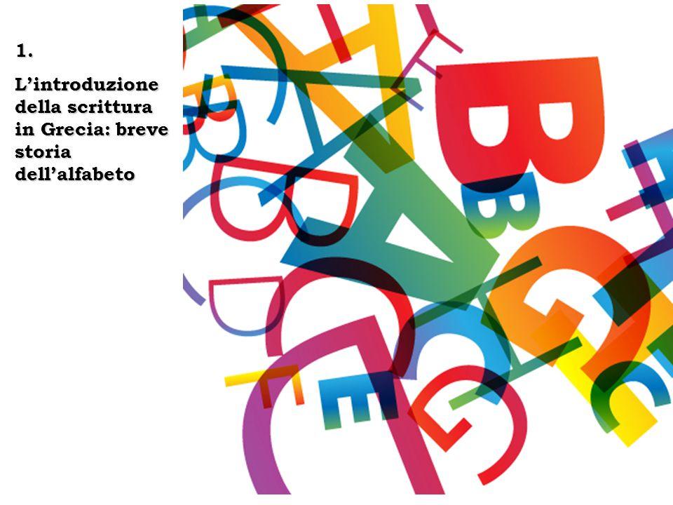 1. L'introduzione della scrittura in Grecia: breve storia dell'alfabeto