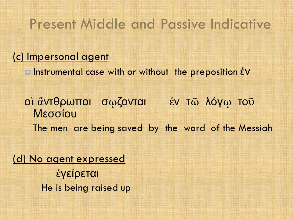 Present Middle and Passive Indicative 2.3 Present Mid/pass.