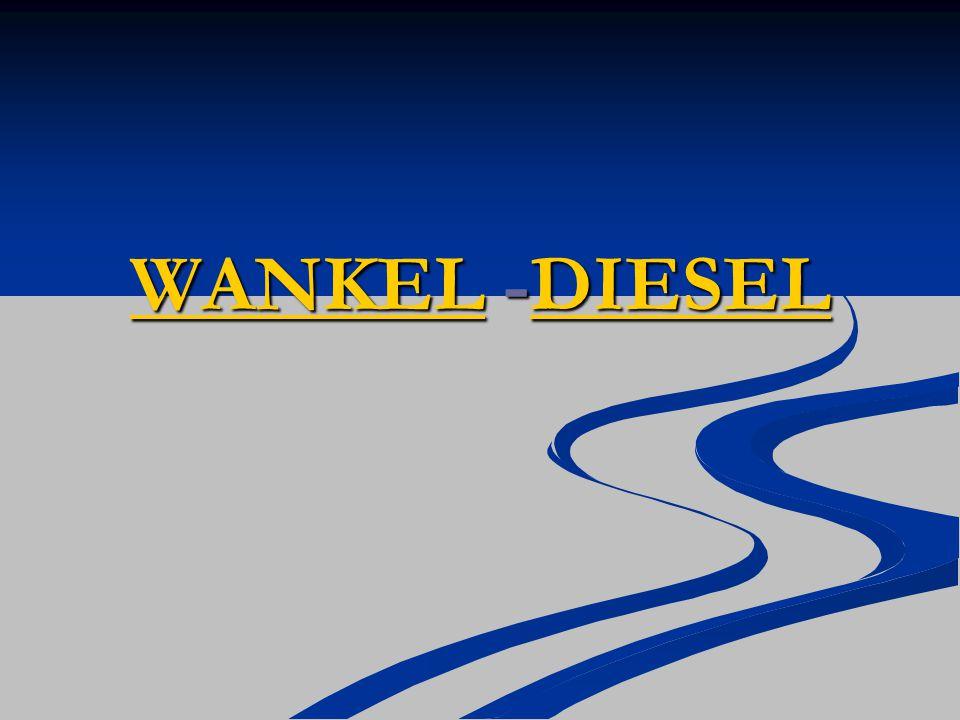 WANKELWANKEL -DIESEL DIESEL WANKELDIESEL