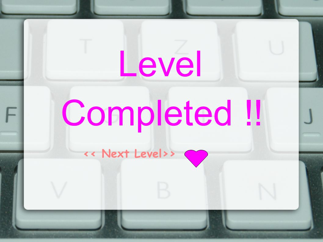 Level Completed !! >
