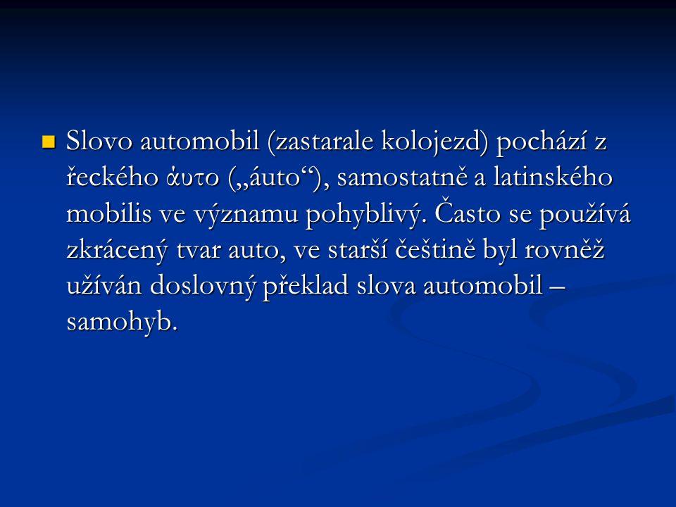 """Slovo automobil (zastarale kolojezd) pochází z řeckého άυτο (""""áuto ), samostatně a latinského mobilis ve významu pohyblivý."""