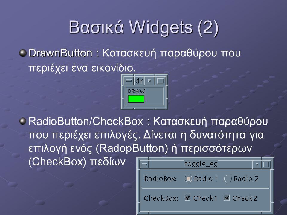 XtVaSetValues (list_w, XtVaTypedArg, XmNitems, XmRString, Red, Green, Blue, Orange, Maroon, Grey, Black, White , 53, XmNitemCount, 8, XmNvisibleItemCount, 5, NULL); XtManageChild (list_w); /* set the list_w as the work area of the main window */ XtVaSetValues (main_w, XmNworkWindow, XtParent (list_w), NULL); XtRealizeWidget (toplevel); XtAppMainLoop (app); }