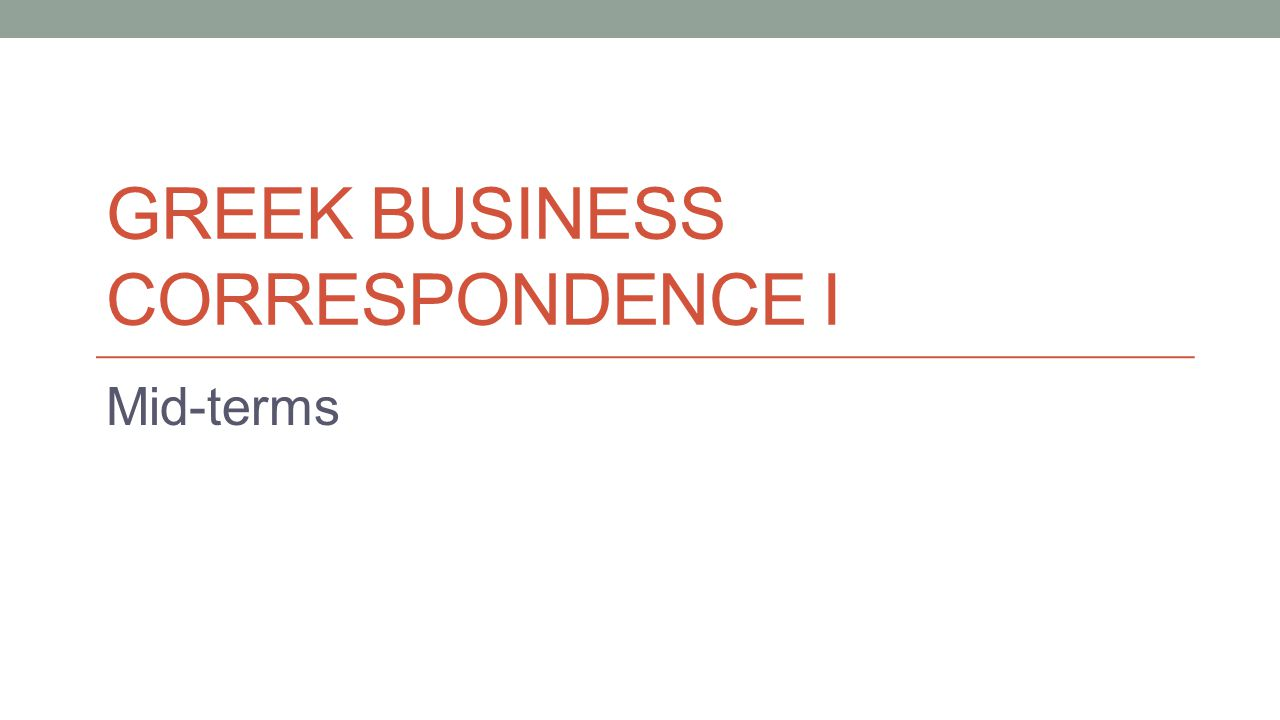 GREEK BUSINESS CORRESPONDENCE I Mid-terms