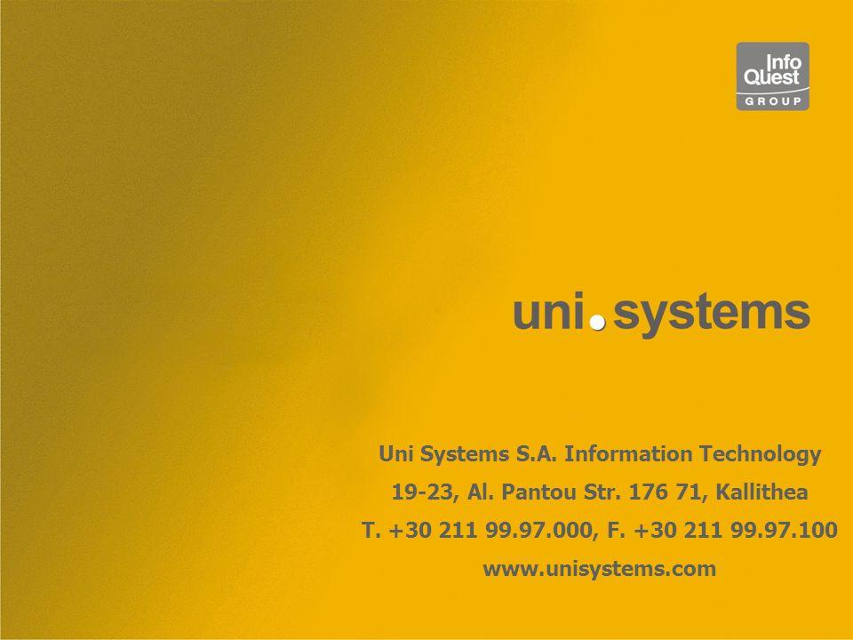 Uni Systems S.A. Information Technology 19-23, Al. Pantou Str. 176 71, Kallithea T. +30 211 99.97.000, F. +30 211 99.97.100 www.unisystems.com