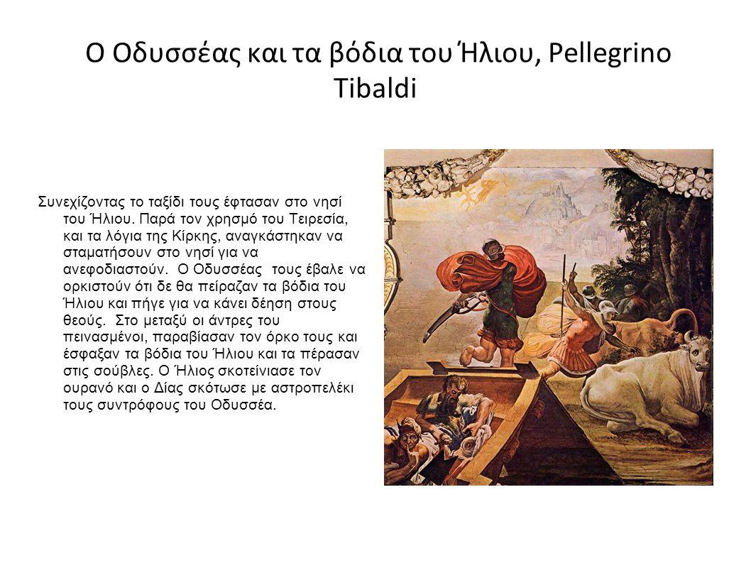 Ο Οδυσσέας και τα βόδια του Ήλιου, Pellegrino Tibaldi Συνεχίζοντας το ταξίδι τους έφτασαν στο νησί του Ήλιου.