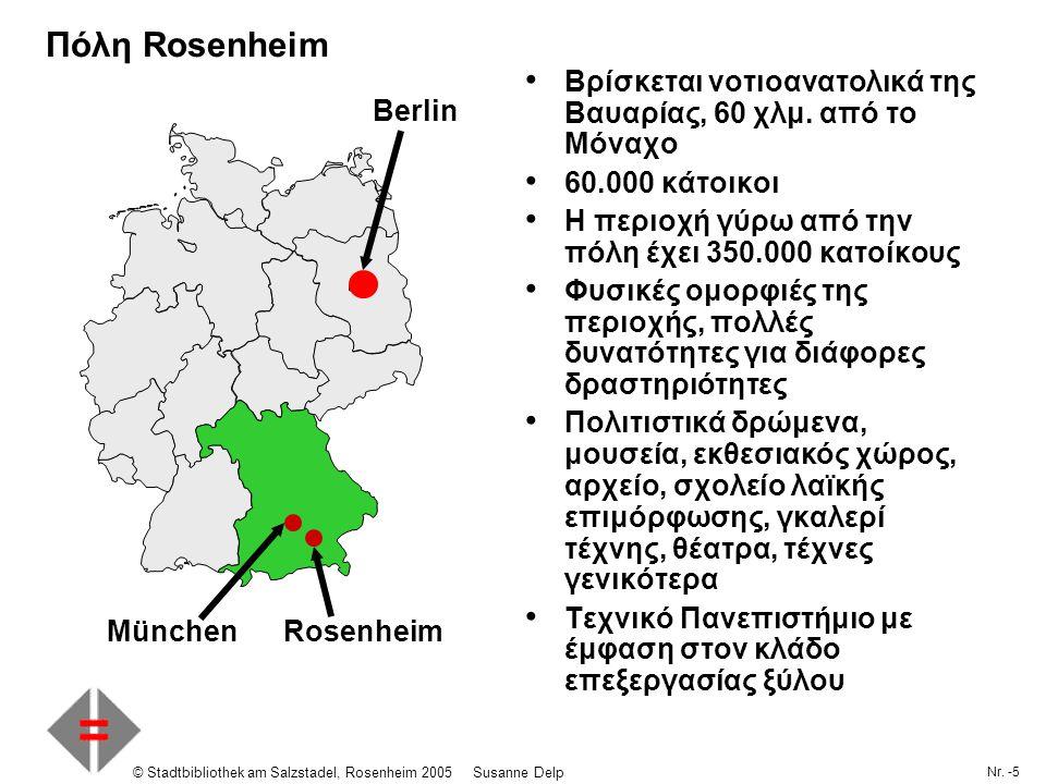 Nr. -5 © Stadtbibliothek am Salzstadel, Rosenheim 2005Susanne Delp Πόλη Rosenheim Βρίσκεται νοτιοανατολικά της Βαυαρίας, 60 χλμ. από το Μόναχο 60.000