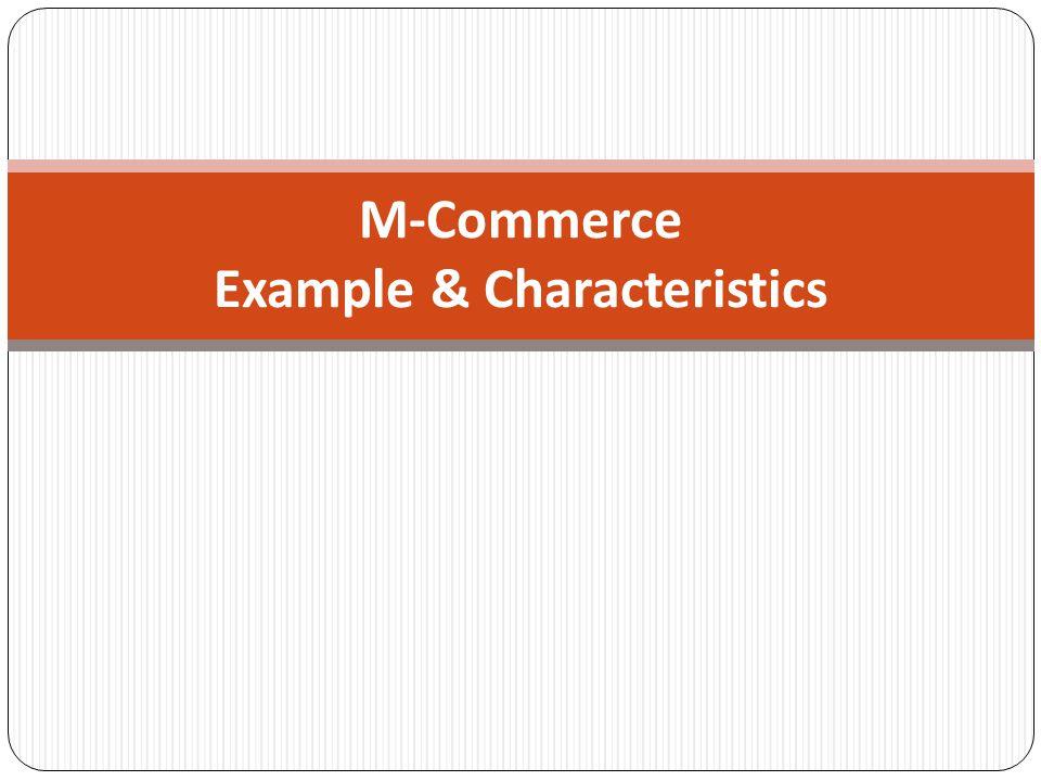 M-Commerce Example & Characteristics