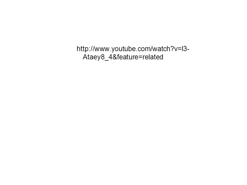 http://www.youtube.com/watch?v=l3- Ataey8_4&feature=related
