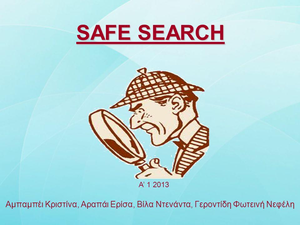 SAFE SEARCH Αμπαμπέι Κριστίνα, Αραπάι Ερίσα, Βίλα Ντενάντα, Γεροντίδη Φωτεινή Νεφέλη Α' 1 2013