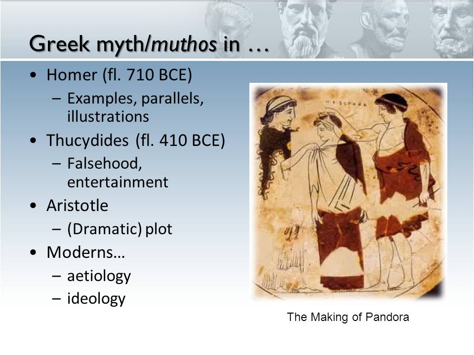 Greek myth/muthos in … Homer (fl. 710 BCE) –Examples, parallels, illustrations Thucydides (fl.