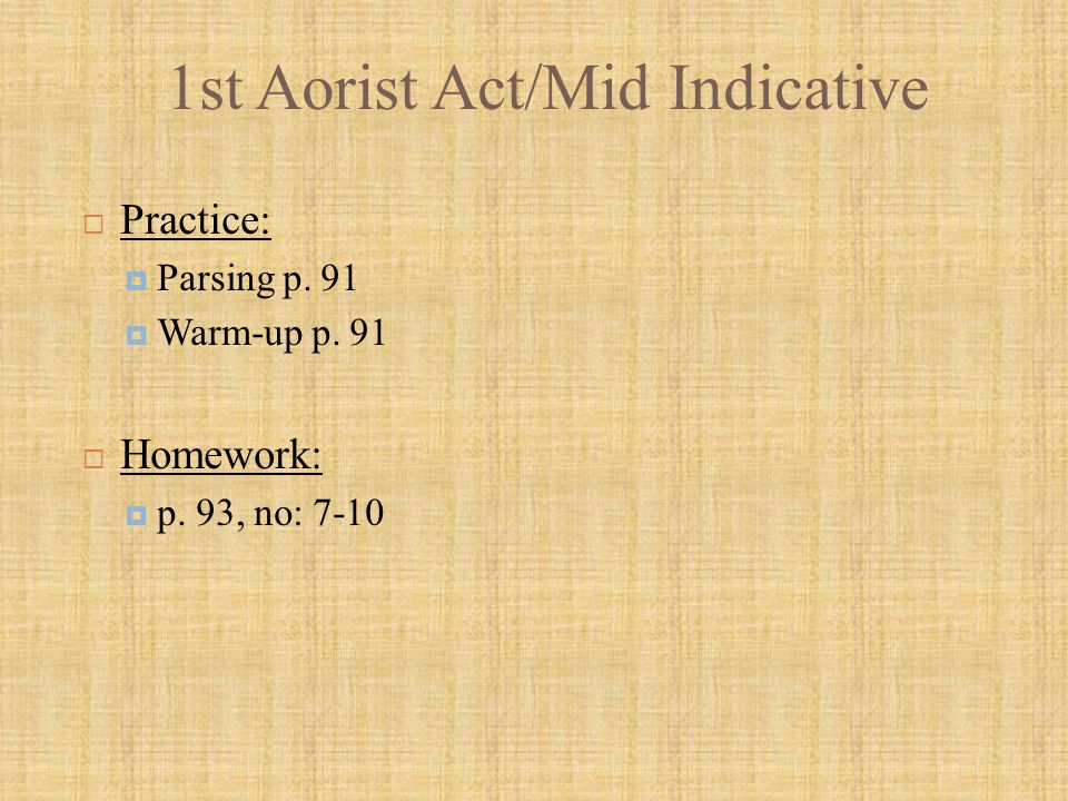 1st Aorist Act/Mid Indicative  Practice:  Parsing p.