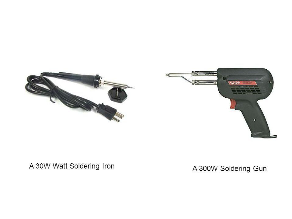 A 30W Watt Soldering Iron A 300W Soldering Gun