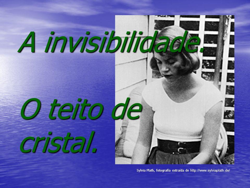 A invisibilidade. O teito de cristal. Sylvia Plath, fotografía extraída de http://www.sylviaplath.de/