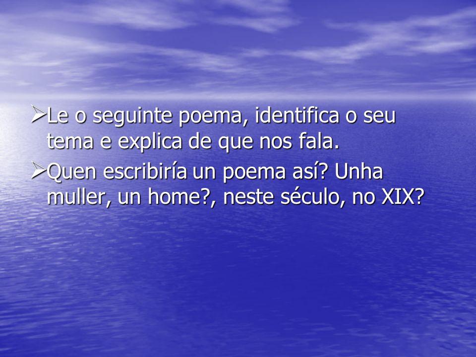  Le o seguinte poema, identifica o seu tema e explica de que nos fala.