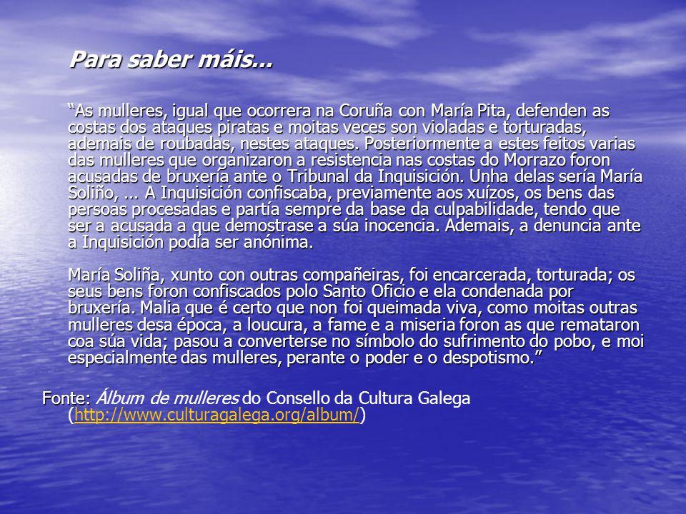"""Para saber máis... """"As mulleres, igual que ocorrera na Coruña con María Pita, defenden as costas dos ataques piratas e moitas veces son violadas e tor"""