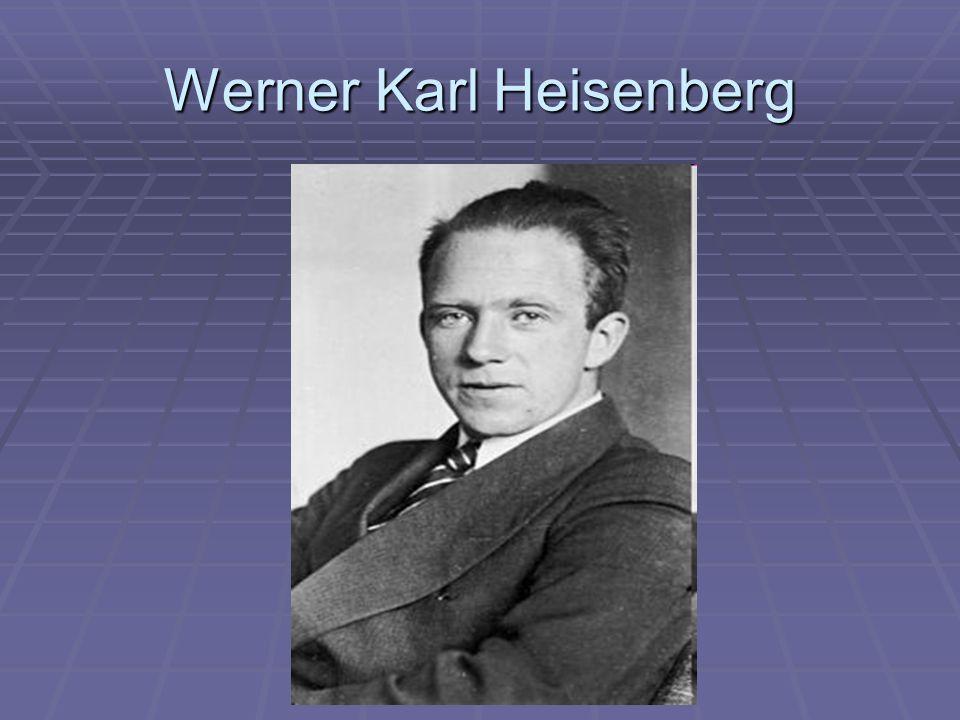 Werner Κarl Heisenberg