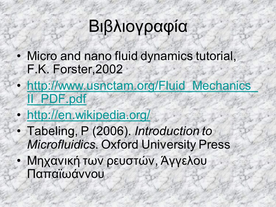 Βιβλιογραφία Micro and nano fluid dynamics tutorial, F.K.
