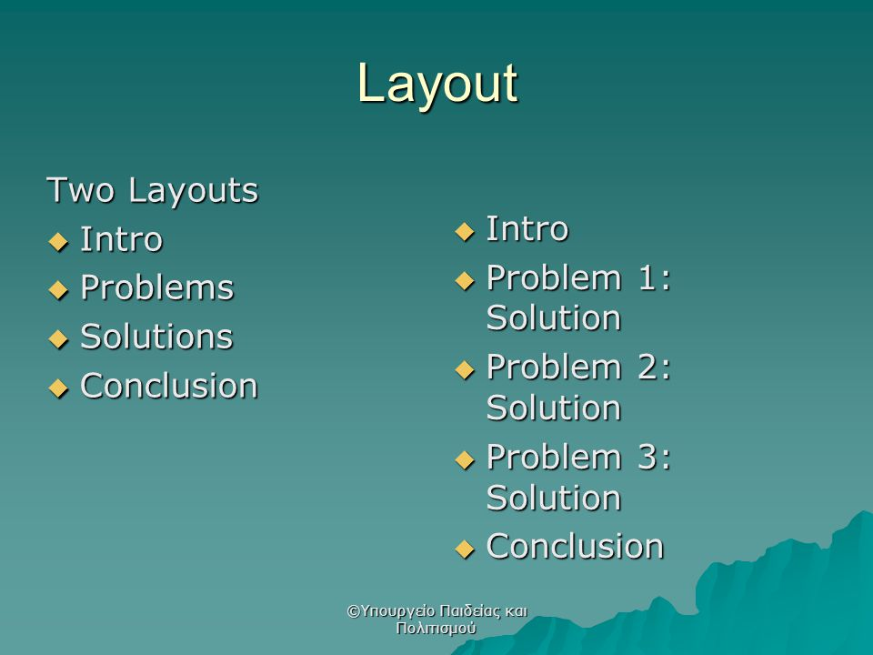 Layout Two Layouts  Intro  Problems  Solutions  Conclusion  Intro  Problem 1: Solution  Problem 2: Solution  Problem 3: Solution  Conclusion
