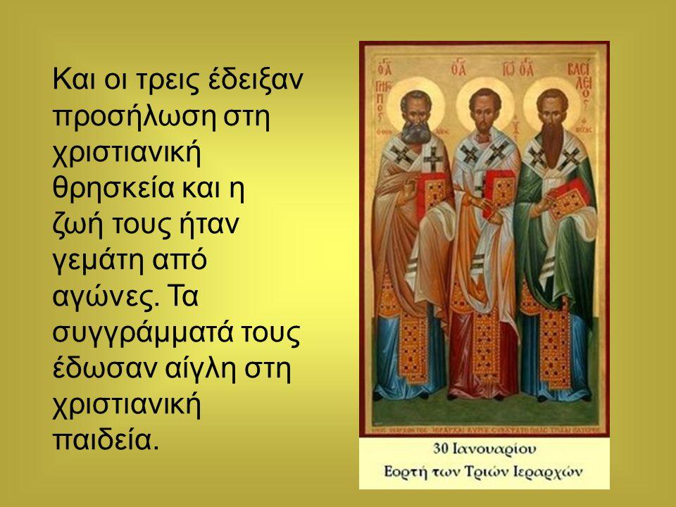 Και οι τρεις έδειξαν προσήλωση στη χριστιανική θρησκεία και η ζωή τους ήταν γεμάτη από αγώνες.
