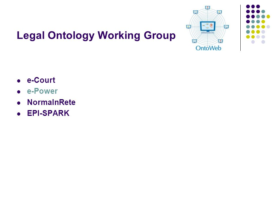 Legal Ontology Working Group e-Court e-Power NormaInRete EPI-SPARK