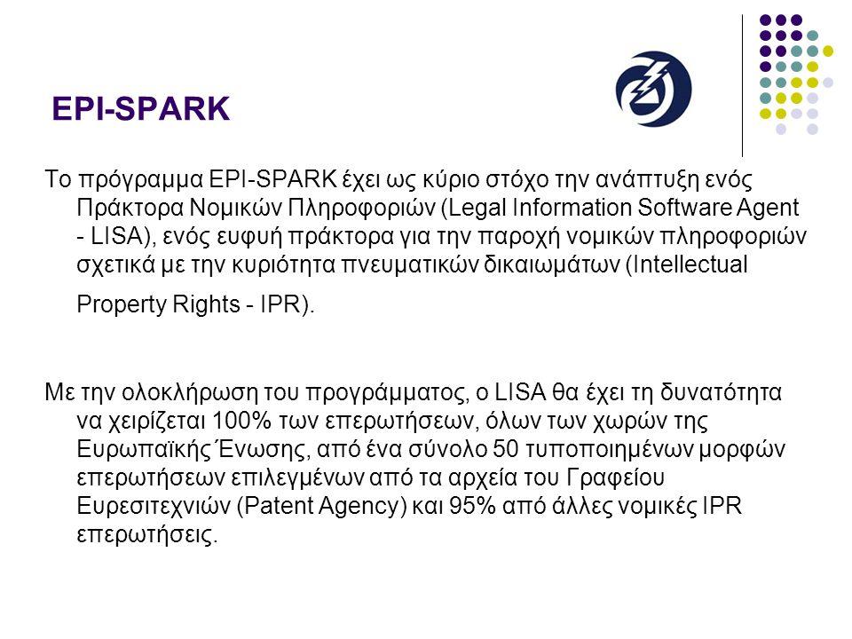 Το πρόγραμμα EPI-SPARK έχει ως κύριο στόχο την ανάπτυξη ενός Πράκτορα Νομικών Πληροφοριών (Legal Information Software Agent - LISA), ενός ευφυή πράκτορα για την παροχή νομικών πληροφοριών σχετικά με την κυριότητα πνευματικών δικαιωμάτων (Intellectual Property Rights - IPR).