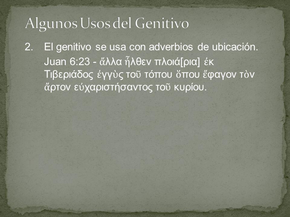 2.El genitivo se usa con adverbios de ubicación.