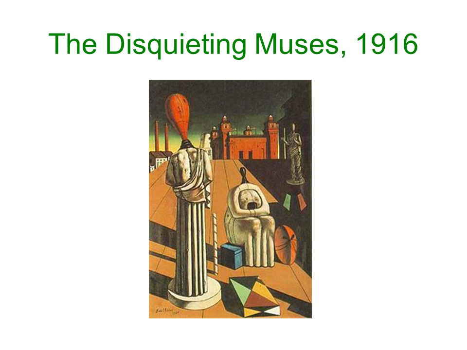 The Disquieting Muses, 1916