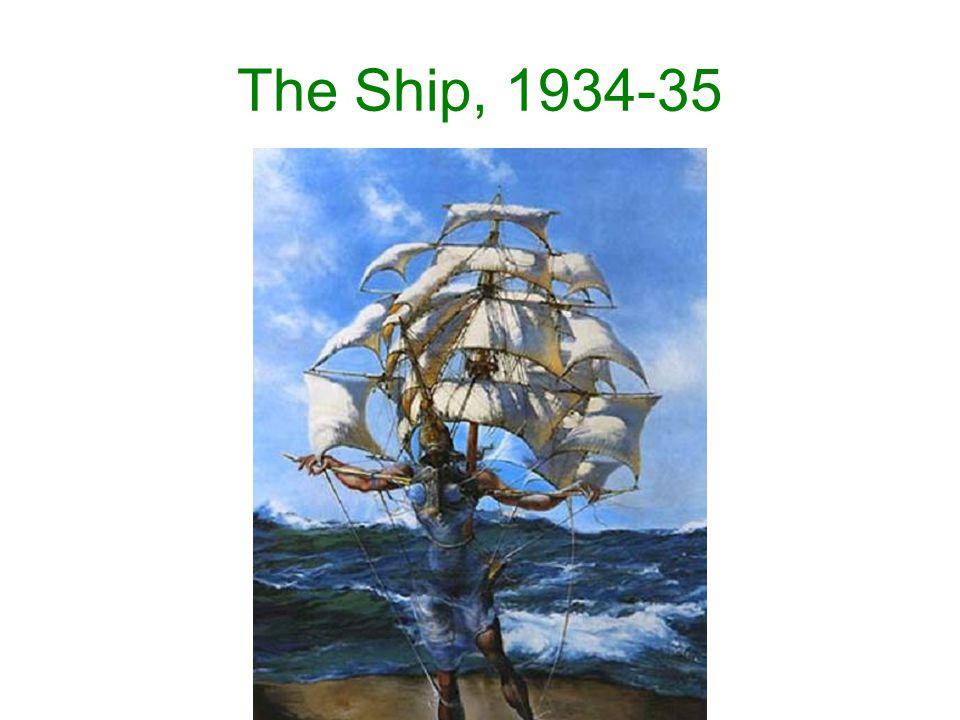 The Ship, 1934-35