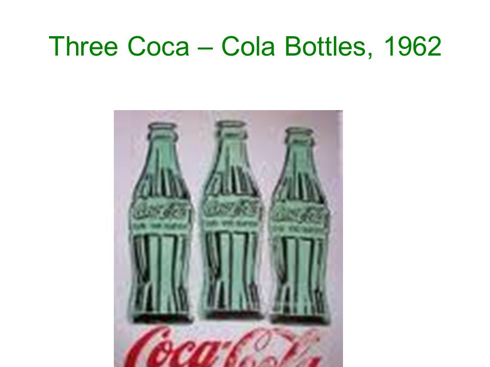 Three Coca – Cola Bottles, 1962
