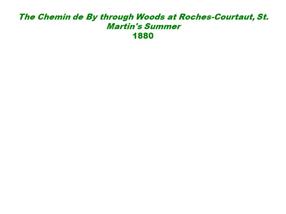 The Chemin de By through Woods at Roches-Courtaut, St. Martin's Summer 1880