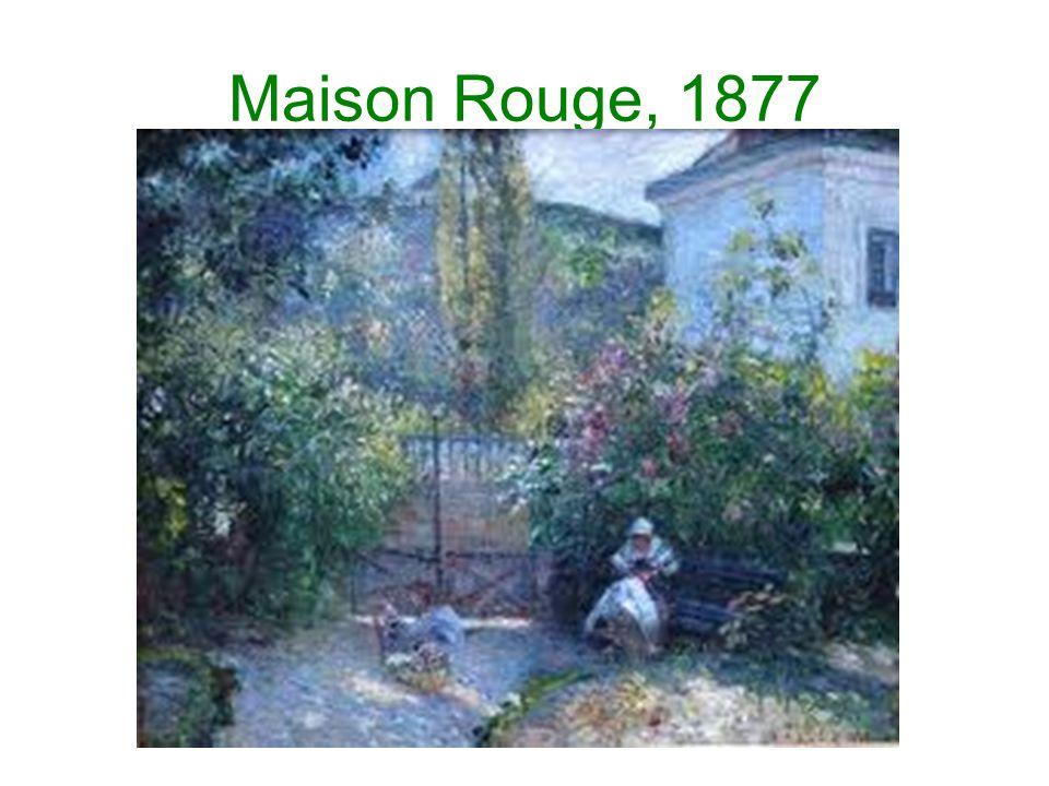 Maison Rouge, 1877