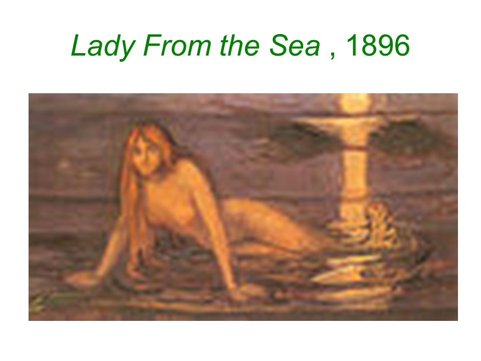 Lady From the Sea, 1896