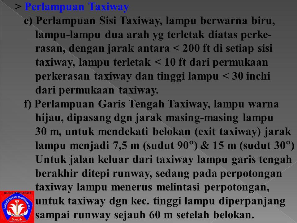 c) Perlampuan Sisi Runway, dipasang berderet di sepanjang sisi runway dengan jarak tidak lebih dari 60 m dan dari tepi runway tidak lebih dari 3 m, la