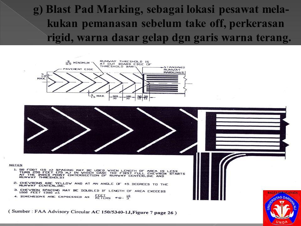 f) Runway Shoulder Marking, sebagai petunjuk area shoulder ditepi kanan & kiri runway, berupa garis miring dengan sudut 45.