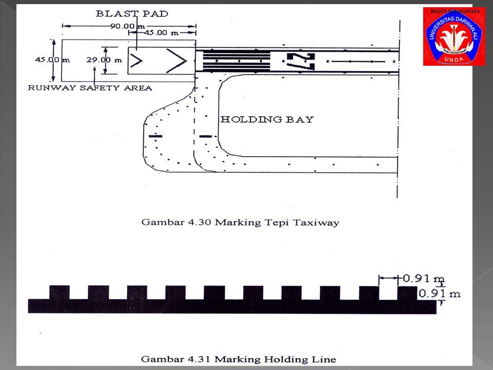 > Pemarkaan Taxiway a) Digunakan garis kuning tunggal menerus selebar 6 inchi, untuk menandai garis tengah taxiway. b) Pada perpotongan taxiway dengan