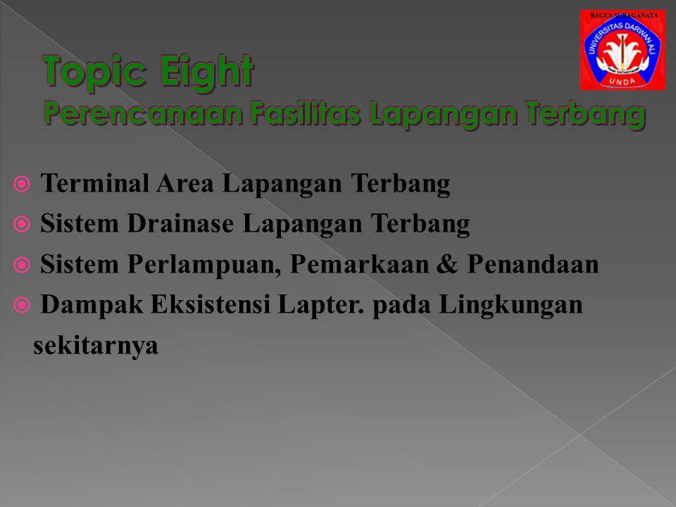 Materi : Perencanaan Lapangan Terbang Buku Referensi :  P erencanaan dan Perancangan Bandar Udara, Jilid 1 dan 2, Horonjeff, R. & McKelvey, FX.  M e