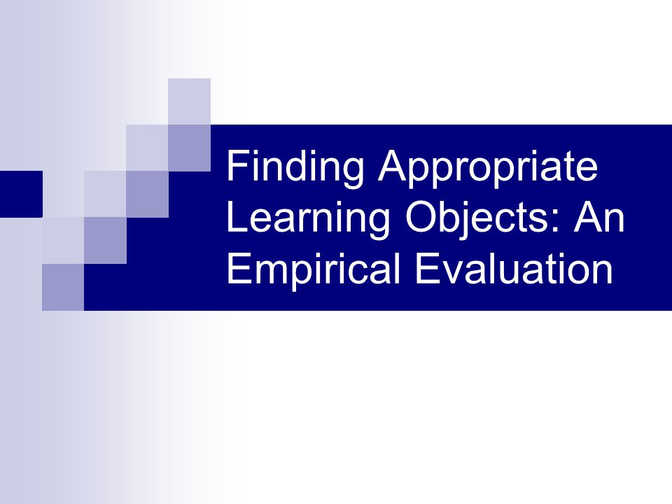 Finding Appropriate Learning Objects: An Empirical Evaluation
