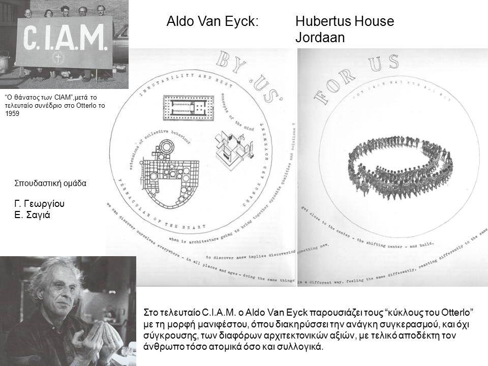 Βασικά σημεία στην θεωρία του Van Eyck -αναγνώριση της ιστορικής πόλης ως αναντικατάστατη πηγή χωρικών ποιοτήτων -η πόλη δεν είναι μια γεωμετρικά ισότροπη ακολουθία, αλλά ένας λαβύρινθος, ένα καλειδοσκόπιο -ο πλουραλισμός των εντυπώσεων και των ερμηνειών -η σημασία και η αρχιτεκτονική ποιότητα του τόπου , δηλαδή του χώρου του κατακτημένου από τη γλώσσα της πόλης -τα δίδυμα φαινόμενα: παρελθόν-μέλλον, χώρος-χρόνος, ατομικό-συλλογικό -το ενδιάμεσο Το δέντρο είναι φύλλο και το φύλλο είναι δέντρο- Η πόλη είναι σπίτι και το σπίτι είναι πόλη Αντίστοιχα σημεία στο μοντέρνο κίνημα -δαιμονοποίηση της ιστορικής πόλης -σχεδιασμός με μαθηματική ακρίβεια -καθαρή έκφραση του κτισμένου, χωρίς αμφισημίες -αδιαφορία για τον τόπο -διακοπή κάθε συνέχειας με το παρελθόν -απουσία της έννοιας του ενδιάμεσου (κυρίως όσον αφορά τη σχέση κτιρίου και αστικού χώρου)