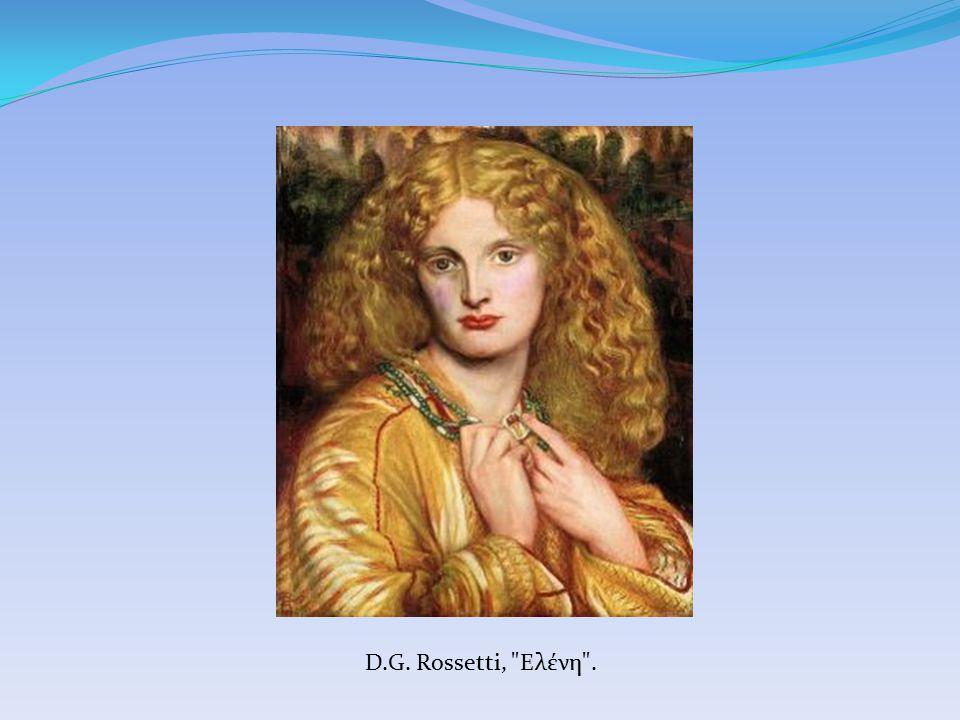 D.G. Rossetti,