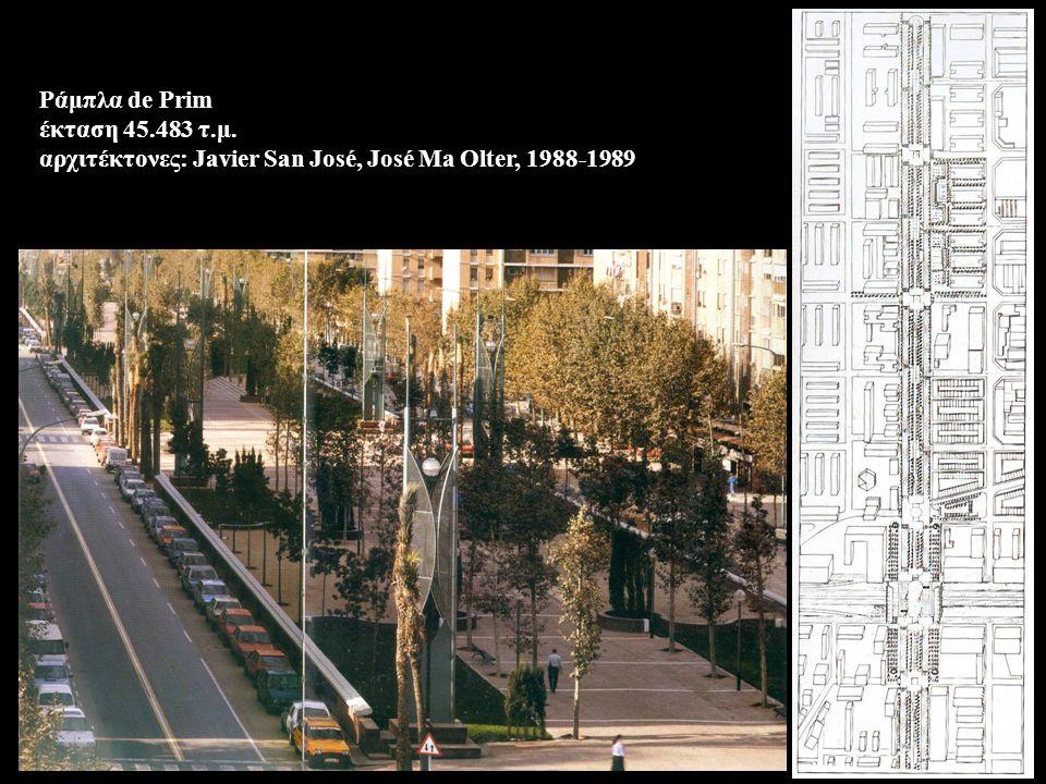 Pάμπλα de Prim έκταση 45.483 τ.μ. αρχιτέκτονες: Javier San José, José Ma Olter, 1988-1989
